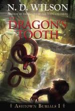 The Dragon's Tooth : Ashtown Burials #1 - N. D. Wilson