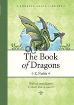 Book of Dragons, The : Looking Glass Library - E. Nesbit