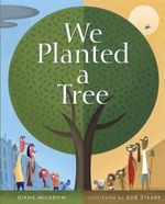We Planted a Tree - Diane Muldrow