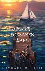 Summer at Forsaken Lake : The American Fairy Trilogy Book 1 - Michael D Beil