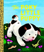 The Poky Little Puppy - Janette Sebring Lowery