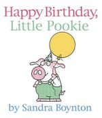 Happy Birthday, Little Pookie - Sandra Boynton