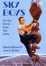 Sky Boys : How They Built the Empire State Building - Deborah Hopkinson