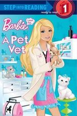 I Can Be a Pet Vet (Barbie) : Step into Reading Books Series : Step 1 - Mary Man-Kong