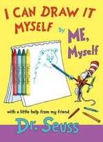 I Can Draw It Myself, by Me, Myself - Dr Seuss