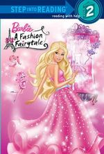 Barbie : Fashion Fairytale : Step into Reading Books Series : Step 2 - Mary Man-Kong