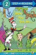 The Cat in the Hat Knows a Lot About That : Now You See Me... : Step into Reading Books Series : Step 2 - Tish Rabe