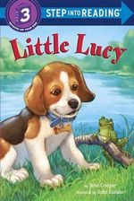 Little Lucy : Step into Reading Books Series : Step 3 - Ilene Cooper