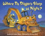 Where Do Diggers Sleep at Night? - Brianna Caplan Sayres