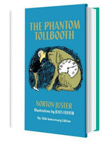 The Phantom Tollbooth  : 50th Anniversary Edition - Norton Juster