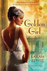 Golden Girl : American Fairy Trilogy (Hardcover) - Sarah Zettel