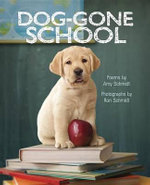 Dog-Gone School : A Story of Friendship in a Time of War - Amy Schmidt