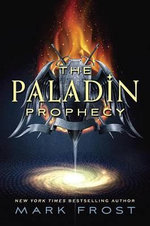 The Paladin Prophecy : Book 1 - Mark Frost