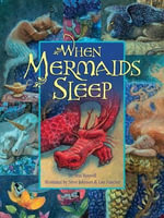 When Mermaids Sleep : An Illustrated Collection of Best-loved Fairy Stor... - Ann Bonwill