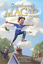 Grasshopper Magic - Lynne Jonell