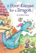 A Poor Excuse for a Dragon : Step Into Reading: A Step 4 Book - Geoffrey Hayes