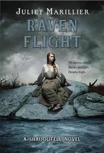 Raven Flight : A Shadowfell Novel - Juliet Marillier