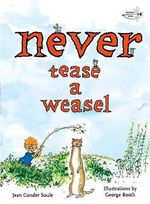 Never Tease a Weasel - Jean Conder Soule