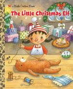 The Little Christmas Elf : A Little Golden Book - Nikki Shannon Smith
