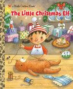 The Little Christmas Elf : A Little Golden Book - Nikki Shannon Smith