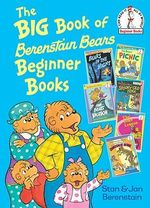 Big Book of Berenstain Bears Beginner Books : (6 Books-in-1) - Stan Berenstain
