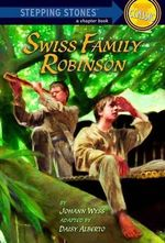 Swiss Family Robinson : Swiss Family Robinson - Johann David Wyss