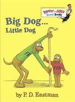 BandE Board Bk : Big Dog...Little Dog - P D Eastman