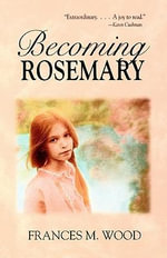 Becoming Rosemary - Frances Wood