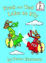 Fred and Ted Like to Fly : I Can Read It All by Myself Beginner Book Series - Peter Eastman
