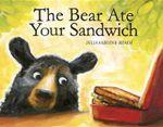 The Bear Ate Your Sandwich - Julia Sarcone-Roach