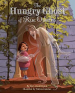 The Hungry Ghost of Rue Orleans - Mary Quattlebaum