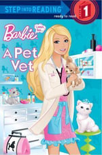 Barbie : I Can Be a Pet Vet : Step into Reading Books Series : Step 1 - Mary Man-Kong
