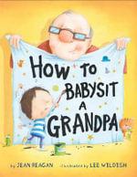 How to Babysit a Grandpa - Jean Reagan