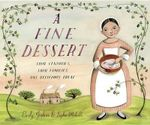 A Fine Dessert : Four Centuries, Four Families, One Delicious Treat - Emily Jenkins