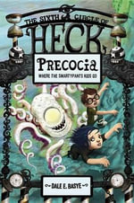 Precocia : The Sixth Circle of Heck - Dale E Basye
