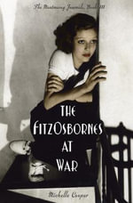 The FitzOsbornes at War : Montmaray Journals - Michelle Cooper