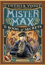 Mister Max: The Book of Secrets : Mister Max 2 - Cynthia Voigt