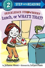 Freckleface Strawberry : Lunch, or What's That? - Julianne Moore