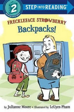 Freckleface Strawberry : Backpacks! - Julianne Moore