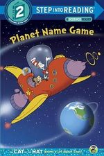 Planet Name Game (Dr. Seuss/Cat in the Hat) : Step Into Reading - Tish Rabe