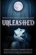 Unleashed : Wolf Springs Chronicles : Book 1 - Nancy Holder
