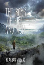 The Boys of Fire and Ash - Meaghan McIsaac