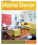 Home Decor : A Sunset Design Guide - Kerrie L. Kelly