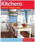 Kitchens: A Sunset Design Guide : Inspiration + Expert Advice - Sarah Lynch