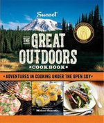 The Great Outdoors Cookbook : Big-Flavor Cooking Under the Open Sky - Sunset Magazine