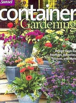 Container Gardening : Design Ideas for Rooftops, Balconies, Terraces, and More - Vicki Webster