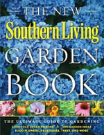 The Southern Living Garden Book : Completely Revised, All-New Edition - Of Southern Living Magazine Editors