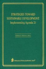 Strategies Toward Sustainable Development : Implementing Agenda 21 - Nick Robinson