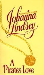 A Pirate's Love : Avon Historical Romance - Johanna Lindsey