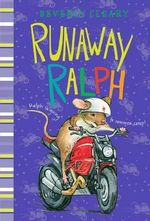 Runaway Ralph : Mouse and the Motorcycle Ser. - Beverly Cleary